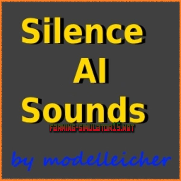 ��� Silence AI Sounds - ������� ���������� � ��������� ����� ��� Farming Simulator 2016